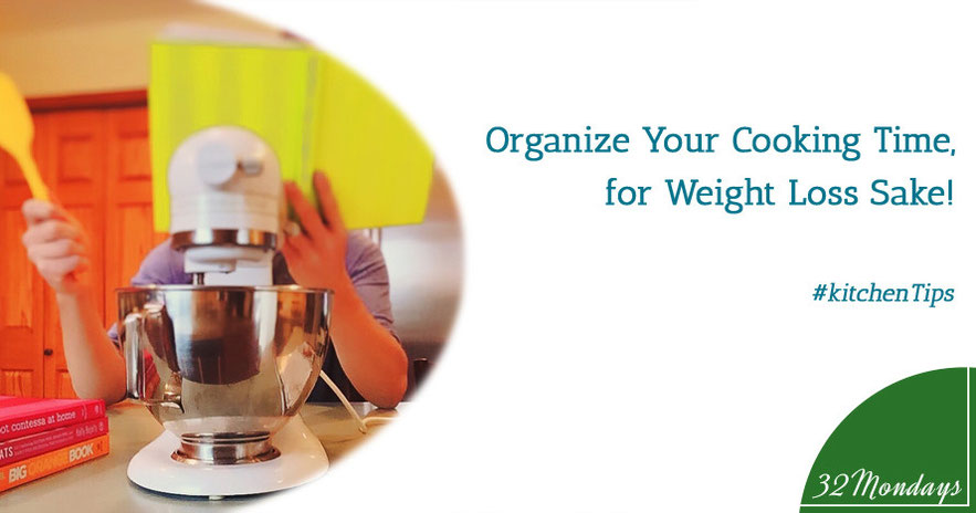 Organize Your Cooking Time for Weight Loss Sake