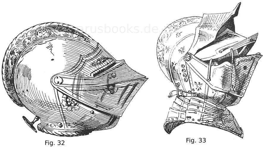 Fig. 32. Burgundischer Helm von einer Harnischgarnitur des Königs Ferdinand I. um 1530. Fig. 33. Geschlossener Helm mit niederem Kamm, Kinnreff, Visier, aufstellbarem, mit Deckel zu schließendem Stirnstulp. Hals- und Nackenreifen sind dreimal geschoben.