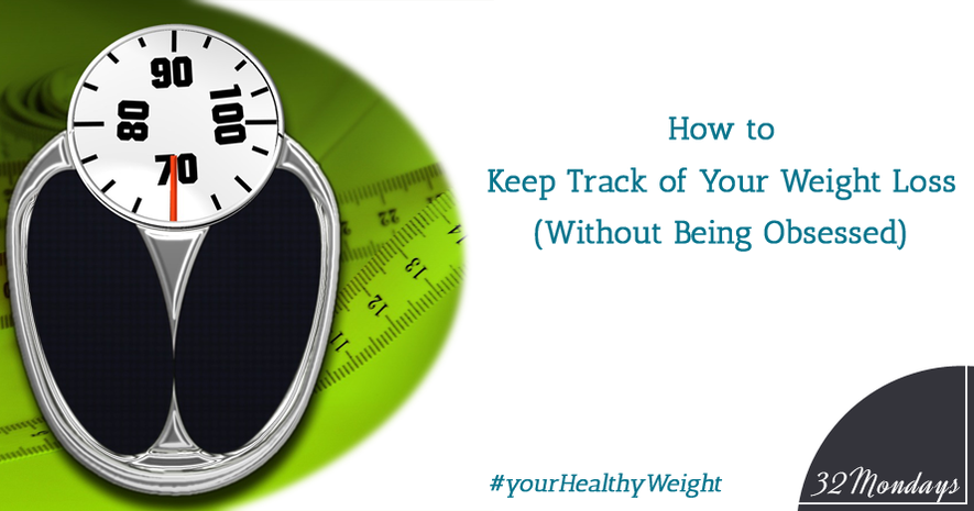 how to keep track of your weight loss without being obsessed