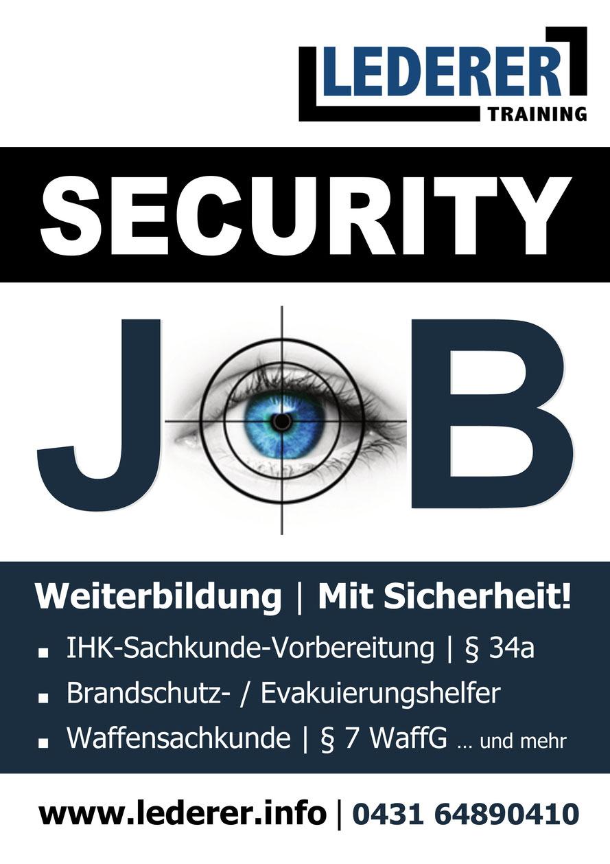 Auf dem Bild zu sehen ist das Plakat von LEDERER_training mit dem Logo von LEDERER und den Worten SECURITY JOB, Weiterbildung | Mit Sicherheit! und anschließend der Aufzählung der Bereiche, in denen Weiterbildungen stattfinden: IHK-Sachkunde-Vorbereitung