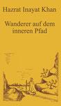 Wanderer auf dem inneren Pfad von Hazrat Inayat Khan - Verlag Heilbronn, der Sufiverlag