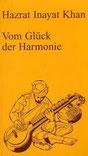 Vom Glück der Harmonie von Hazrat Inayat Khan - Verlag Heilbronn, der Sufiverlag