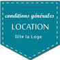 CGV, conditions de location, Gite la Loge