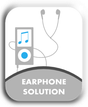EARPHONE SOLUTION