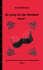 eBook/Buch: So sexy ist der Norden! Band 4 von K.D. Michaelis