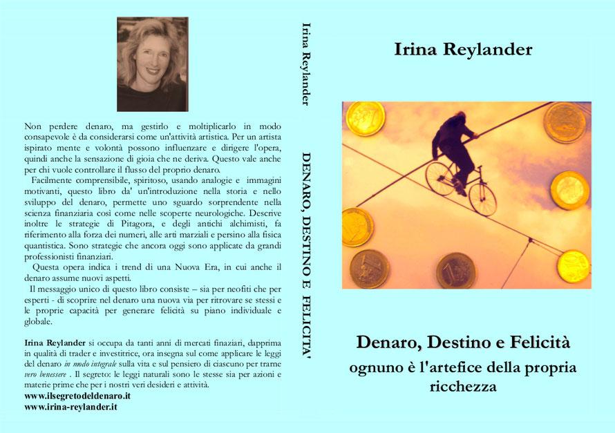 Irina Reylander: Denaro, Destino, Felicità: ognuno è l'artefice della propria ricchezza