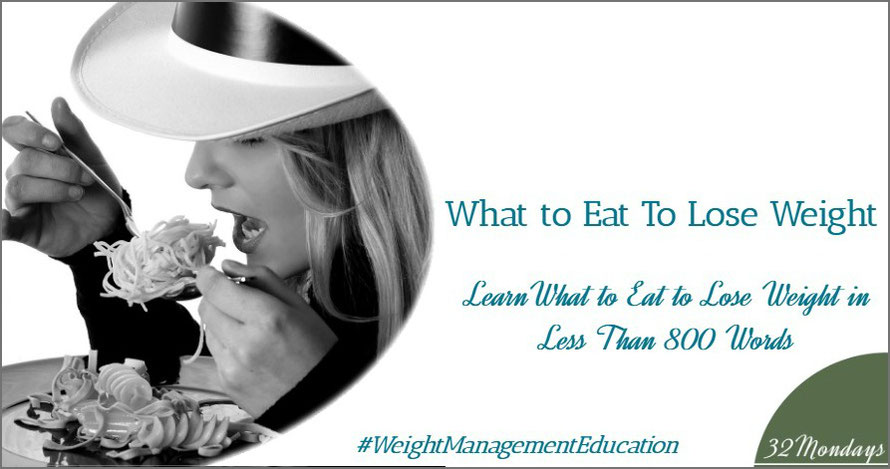 Learn What to Eat to Lose Weight in Less Than 800 Words