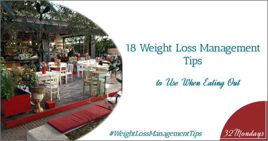18 Weight Loss Management Tips to Use When Eating Out