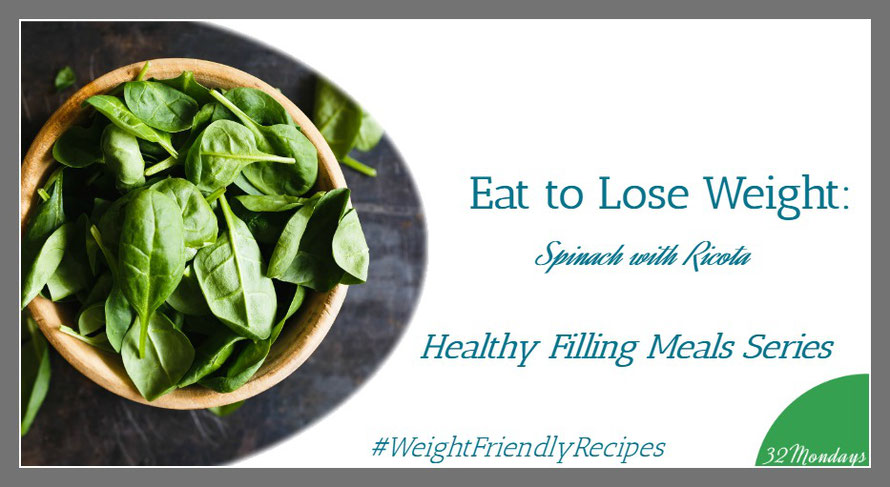 Healthy Filling Meals: Spinach with Ricotta