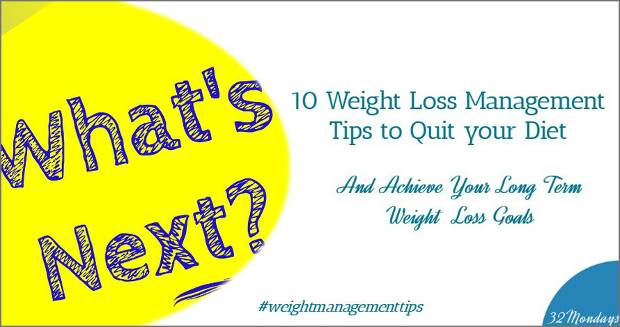 10 Weight Loss Management Tips to Quit your Diet