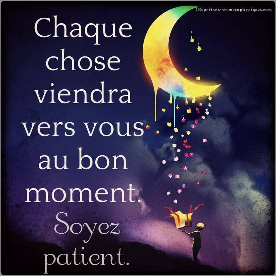 Chaque chose viendra vers vous au bon moment ... Soyez patient :) / Hypnose / Hypnothérapie / Riedisheim / Mulhouse / Haut-Rhin / Alsace