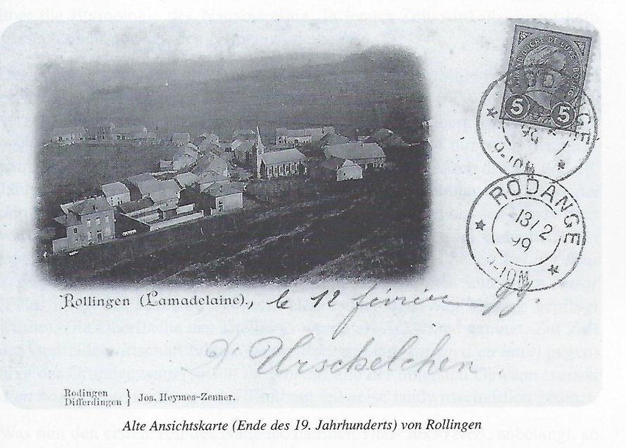 Postkarte vom Rollénger Dorfkern - Ende des 19. Jhd - gestempelt am 13/02/1899 in der Post in Rodingen.  Es ist das älteste Panoramafoto das ich bis jetzt von Rollingen gefunden habe..  Urschelchen keint de Kosenumm fier Ursula sin.