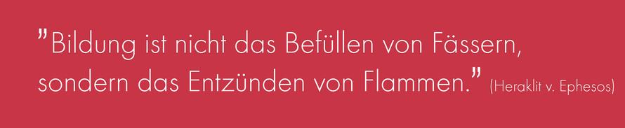 NLZ Nachwuchsleistungszentrum Deutsche Vermögensberatung, Bildung ist nicht das Befüllen von Fässern, sondern das Entzünden von Flammen. (Heraklit v. Ephesos)