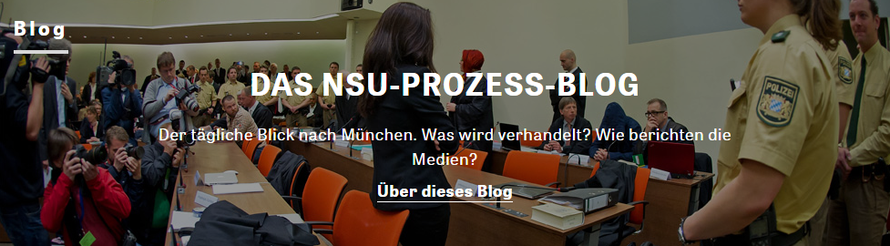 Das NSU-Prozess-Blog von Zeit-Online