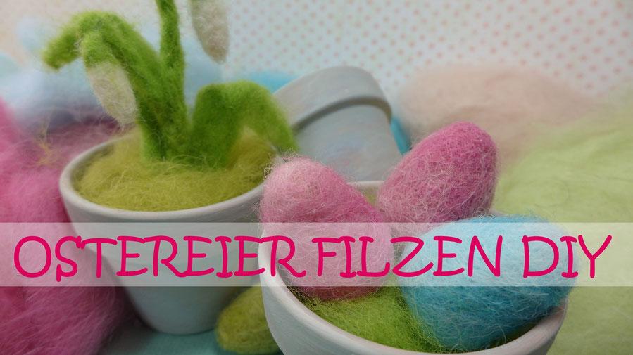 Ostern - Ostereier filzen - DIY-Projekt