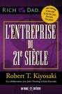 """Vous voulez prendre le contrôle de Votre vie financière, de votre avenir et de votre destinée ? Robert T. Kiyosaki nous explique dans son dernier livre """"L'entreprise du 21 Siècle"""" que la solution est en vous"""