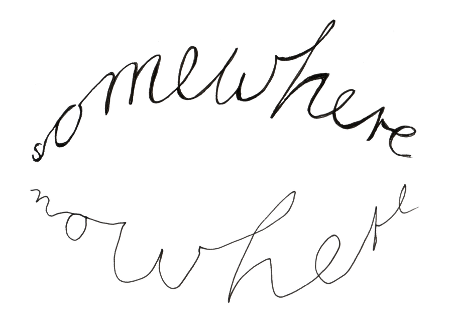 Handlettering: Somewhere nowhere.