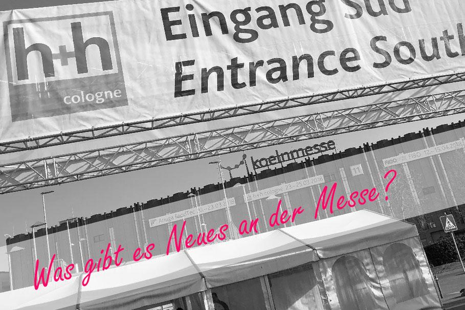 h+h Kölnmesse Eingang