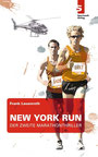 New York Run - Der zweite Marathon-Thriller