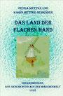 Petra Mettke, Karin Mettke-Schröder/Das Land der flachen Hand/Drehanweisung zum Film von 1992