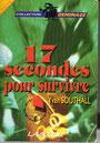 17 secondes pour survivre
