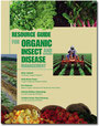 The Resource Guide for Organic Insect and Disease Management by Brian Caldwell, et al.