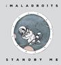 THE MALADRO!TS - Standby me