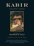 Robert Bly: Kabir - Ecstatic Poems