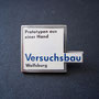 Volkswagen Versuchsbau Wolfsburg Pin - Prototypen aus einer Hand