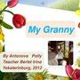 """Учебный творческий проект ученицы 3 класса Антоновой Полины """"My Granny"""", 2012."""