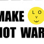 Make Love Not War - by Don2012