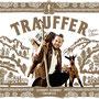 """Trauffer, Album """"Schnupf, Schnaps & Edelwyss (Enzian Edition), 2018"""