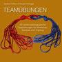 Teamübungen - 20 outdoorpädagogische Teamübungen für Workshop, Seminar und Training