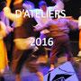 Les Fêtes d'Ateliers (juin 2016)