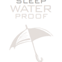 Sleep WaterProof