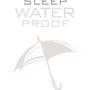 Sleep WaterProof