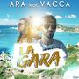 ARA feat VACCA - La Gara