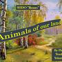 """Учебный информационный проект по английскому языку ученика 4 класса Филипьева Дмитрия """"Animals of our land"""", 2015."""
