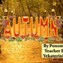 """Учебный творческий проект Пономарёвой Анастасии """"Autumn"""", 7a класс, 2013."""