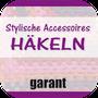 Häkeln: Stylische Accessoires