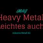 """Die Firma IMAG ist spezialisiert auf Metalle aller Art. Um das weite Spektrum an Metallen mit einem Augenzwinkern zu betonen, lieferten wir den Slogan: """"Heavy Metal. Leichtes auch."""""""