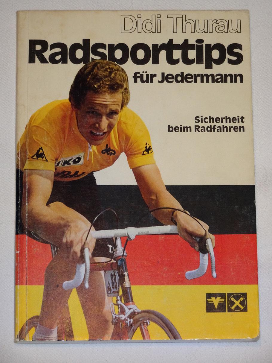 Die Radsporttips von Didi Thurau - in der Form, wie ich sie zuerst in den Fingern hatte (ein Kumpel hatte das Buch als Preis bei einem Gewinnspiel der aufgedruckten Bank gewonnen und mir dann ausgeliehen - mittlerweile besitze ich selbst solch ein Stück)