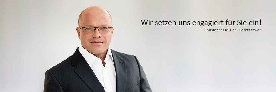 Rechtsgebiete Anwaltskanzlei Christopher Müller