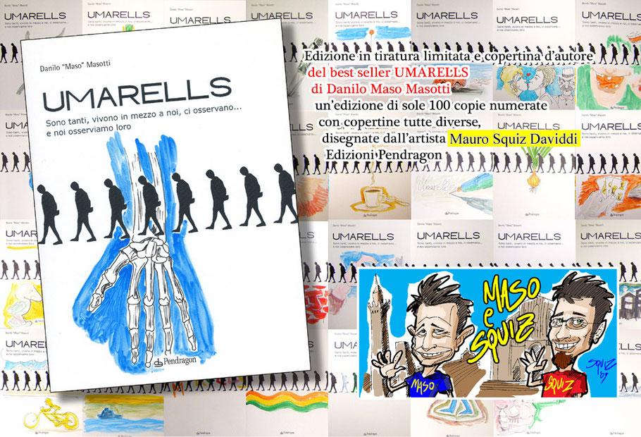 """""""Umarells"""" di Danilo Masotti. Edizione speciale di sole 100 copie con copertine diverse illustrate da Mauro Squiz Daviddi - Ed. Pendragon"""