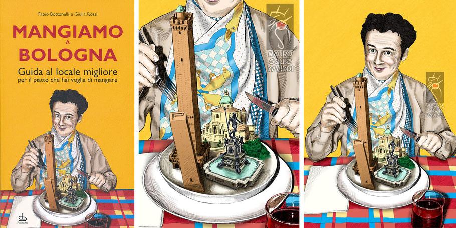 """""""Mangiamo a Bologna"""" di Bottonelli e Rossi - Ed. Pendragon"""
