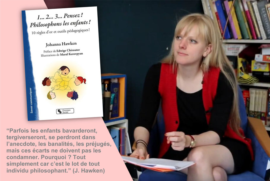 Johanna Hawken. Maison de la philo. Romainville. Philosophons les enfants. Citation.