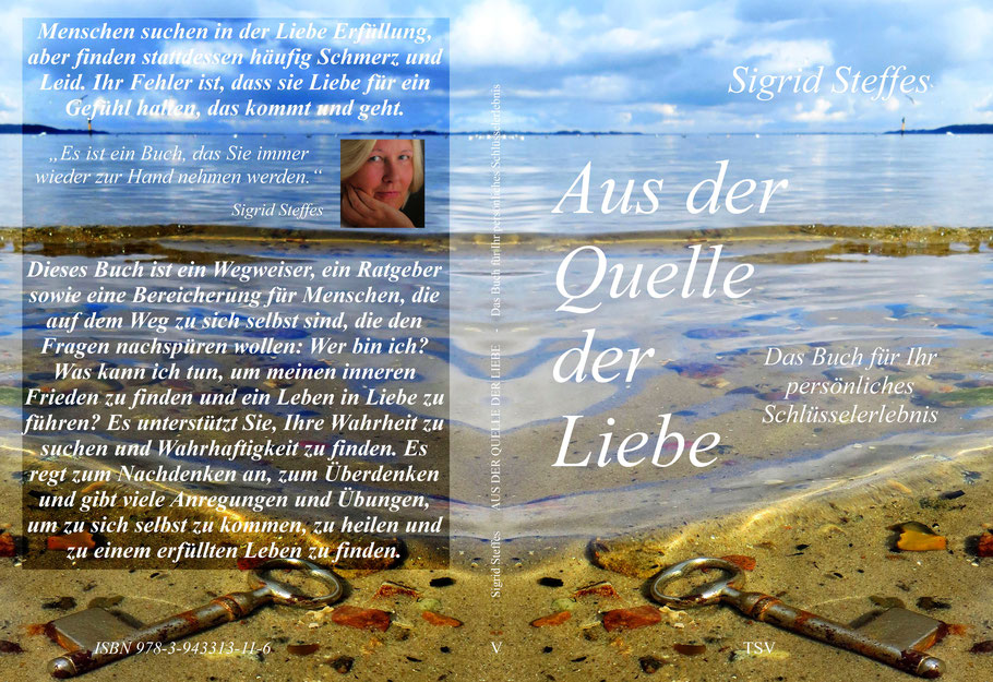 """""""Aus der Quelle der Liebe"""" - Das Buch für Ihr persönliches Schlüsselerlebnis"""