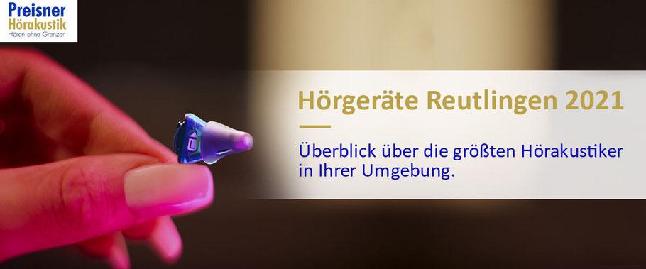 Hörgeräte Reutlingen 2021 - Überblick über die größten Hörakustiker in Ihrer Umgebung