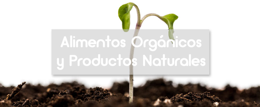 Alimentos Orgánicos y Productos Naturales