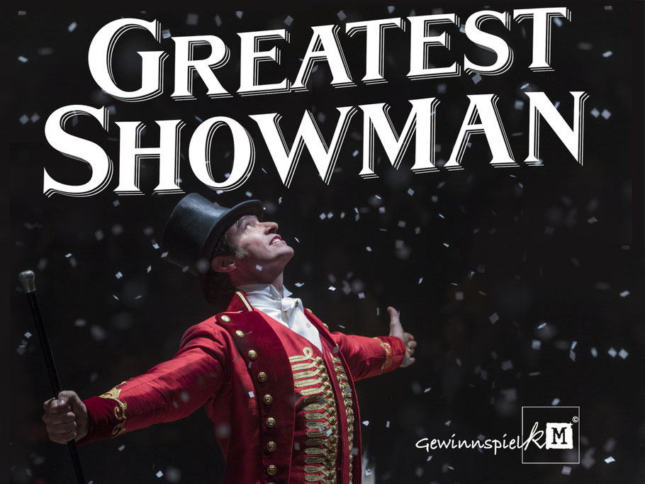 Geschichte des Zirkus - The Greatest Showman - Hugh Jackman - FOX - kulturmaterial